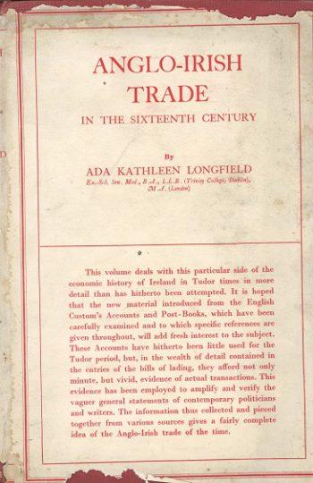 Anglo-Irish Trade In The Sixteenth Century – A. K. Longfield.