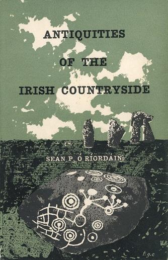Antiquities Of The Irish Countryside – Sean P. Ó Ríordáin.