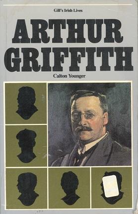 Arthur Griffith – Calton Younger.
