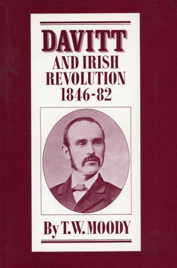 Davitt And Irish Revolution, 1846-82. – T. W. Moody.