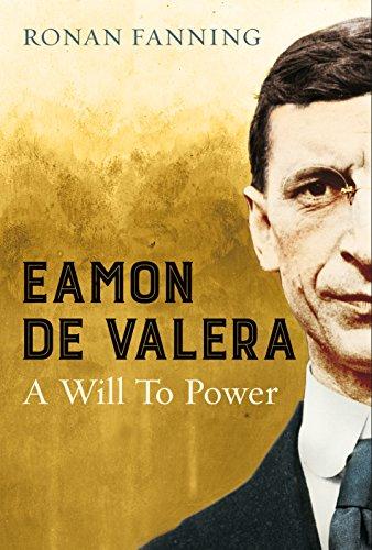 Éamon De Valera: A Will To Power – Ronan Fanning.