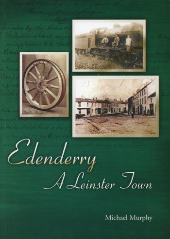 Edenderry: A Leinster Town – Michael Murphy.