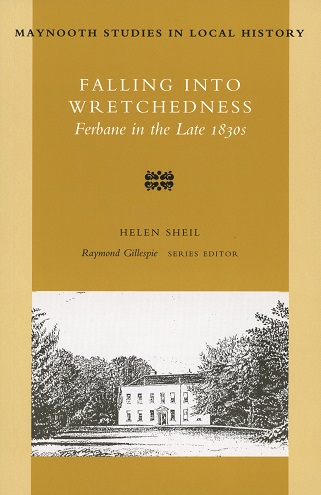 Falling Into Wretchedness: Ferbane In The Late 1830s – Helen Sheil.