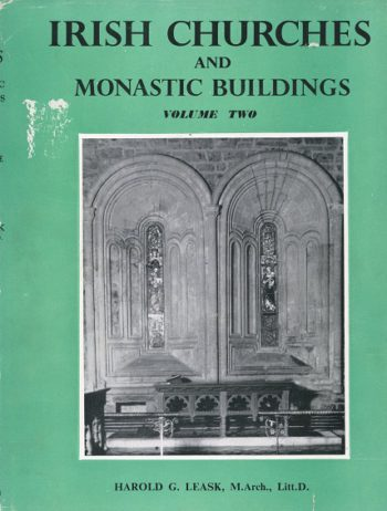 Irish Churches And Monastic Buildings Volume 2: Gothic Architecture To A.D. 1400 – Harold G. Leask.