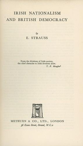 Irish Nationalism And British Democracy – Erich Strauss.