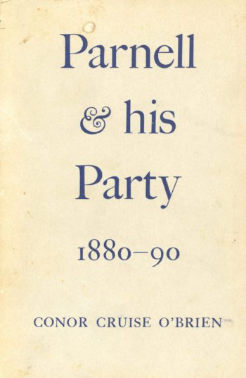 Parnell And His Party, 1880-1890 – Conor Cruise O'Brien.