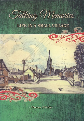 Talking Memories: Life In A Small Village – Thomas O'Reilly.