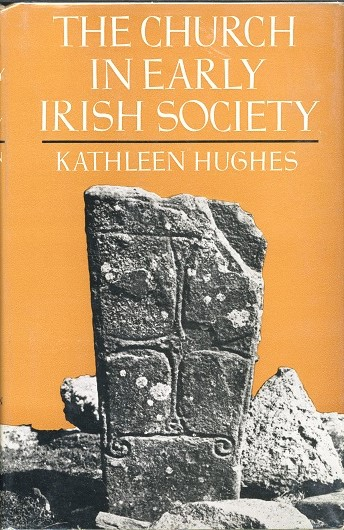 The Church In Early Irish Society – Kathleen Hughes